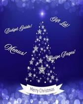 Menus! Gift List! Recipe Pages! Budget Guide! Merry Christmas: Complete Planning Book for a Wonderful Christmas Season