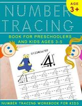Number Tracing Book for Preschoolers and Kids Ages 3-5: Number Tracing Workbook For Kids