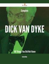 Complete Dick Van Dyke - 80 Things You Did Not Know