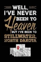 Well, I've Never Been to Heaven But I've Been to Stillwater, North Dakota