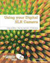 Using your Digital SLR Camera In Simple Steps