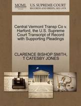 Central Vermont Transp Co V. Harford, the U.S. Supreme Court Transcript of Record with Supporting Pleadings