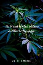 The Miracle of Plant Medicine and the Practice of Yoga