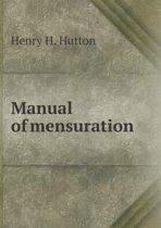 Manual of Mensuration