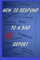 How to Respond to a Bad Report