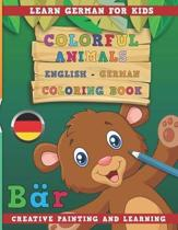 Colorful Animals English - German Coloring Book. Learn German for Kids. Creative painting and learning.