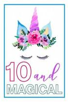 10 and Magical: 10th Birthday Journal for Girls - Unicorn Lover Gift - Alternative to Card - Unicorn Face Notebook