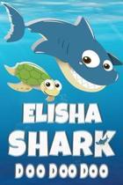 Elisha: Elisha Shark Doo Doo Doo Notebook Journal For Drawing or Sketching Writing Taking Notes, Custom Gift With The Girls Na