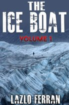 The Ice Boat - (On the Road from London to Brazil) Volume 1 of Sex, Drugs and Rock and Roll – Pulling Down the Pants of Nick Kent and Jack Kerouac