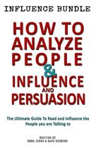 How to Analyze People - Influence and Persuasion