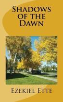 Shadows of the Dawn
