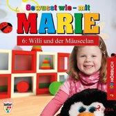 Gewusst wie - mit Marie, 6: Willi und der Mäuseclan (Ungekürzt)