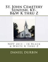 St. John Cemetery Sunfish, Ky- B&w K Thru Z