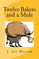 Twelve Bakers and a Mule