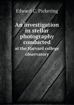 An Investigation in Stellar Photography Conducted at the Harvard College Observatory