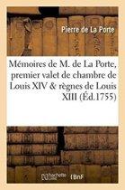 M moires de M. de la Porte, Premier Valet de Chambre de Louis XIV .