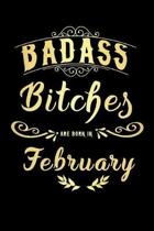Badass Bitches Are Born In February