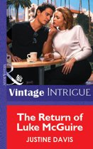 The Return Of Luke Mcguire (Mills & Boon Vintage Intrigue)