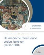 Cahiers GdG - Geschiedenis van de Geneeskunde en Gezondheidszorg 5 - De medische renaissance anders bekeken (1400-1600)