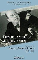 Desde la Vereda de la Historia. Cronicas de Carlos Morla Lynch