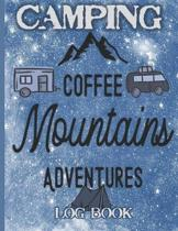 Camping Coffee Mountains Adventures Logbook: Family Camping Journal: Perfect RV Diary or Gift for Campers or Hikers: Over 120 Pages with Prompts for W