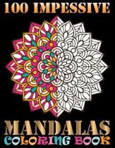 100 Impessive Mandalas Coloring Book: 100 Unique Different Mandala Images Stress Gorgeous Designs and Beautiful Mandalas and Inspirational Quotes for