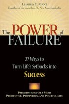 The Power of Failure - 27 Ways to Turn Life's Setbacks into Success