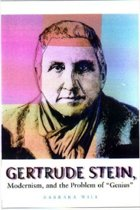 Gertrude Stein, Modernism and the Problem of Genius
