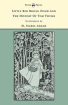 Little Red Riding Hood and The History of Tom Thumb - Illustrated by H. Isabel Adams (The Banbury Cross Series)