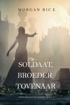 Over Kronen en Glorie 5 - Soldaat, Broeder, Tovenaar (Over Kronen en Glorie—Boek 5)
