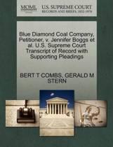 Boekomslag van 'Blue Diamond Coal Company, Petitioner, V. Jennifer Boggs et al. U.S. Supreme Court Transcript of Record with Supporting Pleadings'