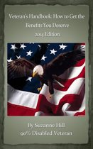 Veterans Handbook: How to Get the Benefits You Deserve - 2015 Edition