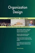 Organization Design a Complete Guide - 2020 Edition