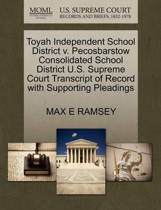 Toyah Independent School District V. Pecosbarstow Consolidated School District U.S. Supreme Court Transcript of Record with Supporting Pleadings