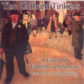 A Fine Old English Gentleman: The Best of the Topic Years