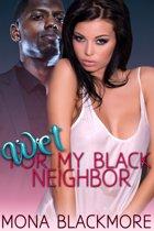 Wet For My Black Neighbor