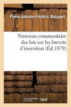 Nouveau Commentaire Des Lois Sur Les Brevets d'Invention
