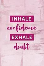 Inhale Confidence Exhale Doubt: Confident Notebook Journal Composition Blank Lined Diary Notepad 120 Pages Paperback Pink