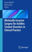 Minimally Invasive Surgery for Achilles Tendon Disorders in Clinical Practice