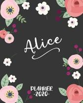 Alice: Personalized Name Weekly Planner. Monthly Calendars, Daily Schedule, Important Dates, Goals and Thoughts all in One!