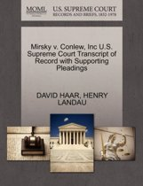 Mirsky V. Conlew, Inc U.S. Supreme Court Transcript of Record with Supporting Pleadings