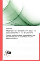 M�thode de Boltzmann Pour Les �coulements Et Les Transferts