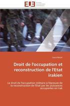 Droit de l'Occupation Et Reconstruction de l'Etat Irakien