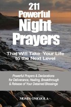 211 Powerful Night Prayers that Will Take Your Life to the Next Level: Powerful Prayers & Declarations for Deliverance, Healing, Breakthrough & Release of Your Detained Blessings