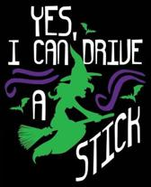 Yes, I Can Drive A Stick: Funny Halloween Witch Composition Notebook Back to School 7.5 x 9.25 Inches 100 College Ruled Pages Kids Adults
