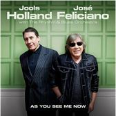 Holland,Jools & Feliciano,Jose - As You See Me Now
