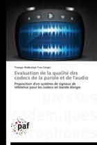 Evaluation de la Qualit Des Codecs de la Parole Et de l'Audio