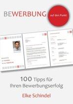 Bewerbung Auf Den Punkt - 100 Tipps Fur Ihren Bewerbungserfolg