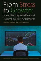 From Stress to Growth - Strengthening Asias Financial Systems in a Post-Crisis World