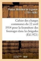 Cahier Des Charges Communes Du 22 Avril 1914 Pour La Fourniture Des Fourrages Dans Les Brigades